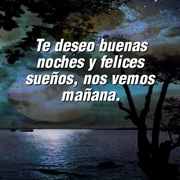 buenas noches 1 te deseo buenas noches y felices suenos nos