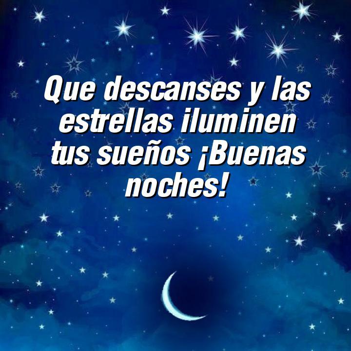 buenas noches 2 que descanses y las estrellas iluminen tus suenos