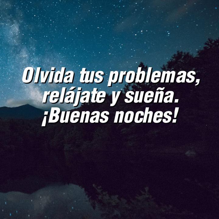 buenas noches 6 olvida tus problemas relajate y suena buenas noches