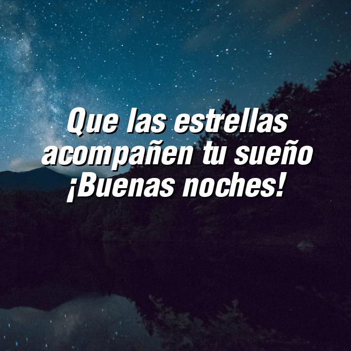 buenas noches 6 que las estrellas acompanen tu sueno buenas noches