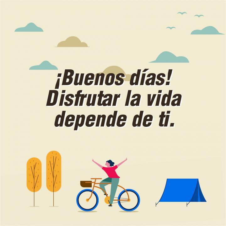 frases dia buenos dias disfrutar la vida depende de ti